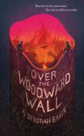 Over the Woodward Wall Up & Under Book 1