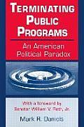 Terminating Public Programs: An American Political Paradox: An American Political Paradox