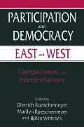 Participation and Democracy East and West: Comparisons and Interpretations: Comparisons and Interpretations