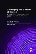 Challenging the Mandate of Heaven: Social Protest and State Power in China: Social Protest and State Power in China