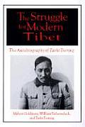 Struggle for Modern Tibet The Autobiography of Tashi Tsering