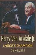 Harry Van Arsdale Jr Labors Champion