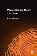Macroeconomic Theory: A Short Course: A Short Course