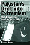 Pakistan's Drift into Extremism: Allah, the Army, and America's War on Terror: Allah, the Army, and America's War on Terror