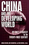 China and the Developing World: Beijing's Strategy for the Twenty-First Century