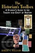 Historians Toolbox A Students Guide to the Theory & Craft of History Second Edition