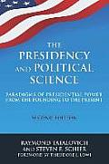 Presidency & Political Science Paradigms Of Presidential Power From The Founding To The Present