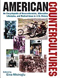 American Countercultures an Encyclopedia of Nonconformists Alternative Lifestyles & Radical Ideas in U S History