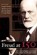 Freud at 150: Twenty First Century Essays on a Man of Genius
