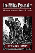 The Biblical Personality: A Rabbinic Analysis of Hebrew Scripture