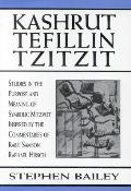Kashrut Tefillin Tzitzit The Purpose of Symbolic Mitzvot Inspired by the Commentaries of Rabbi Samson Raphael Hirsch