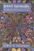 Jewish Spirituality: Revitalizing Judaism for the Twenty-First Century