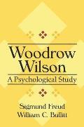 Woodrow Wilson: A Psychological Study