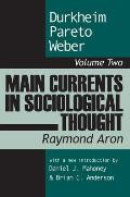 Main Currents in Sociological Thought Durkheim Pareto Weber