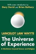 The Universe of Experience: A Worldview Beyond Science and Religion