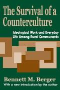 The Survival of a Counterculture: Ideological Work and Everyday Life Among Rural Communards