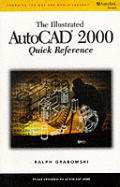 The illustrated AutoCAD 2000 quick reference