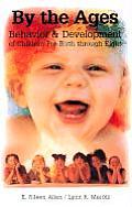 By the Ages Behavior & Development of Children Prebirth Through 8