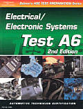 ASE Test Prep (A6) Electrical/Electronic Systems