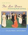 Last Dance Encountering Death & Dyi 6th Edition