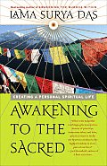 Awakening to the Sacred Creating a Personal Spiritual Life