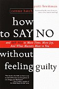 How to Say No Without Feeling Guilty & Say Yes to More Time & What Matters Most to You
