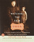 Watching The Tree A Chinese Daughter Re