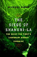 Siege Of Shangri La The Quest For Tibets
