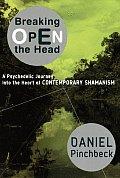 Breaking Open The Head A Psychedelic Jo