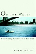 On the Water Discovering America in a Row Boat