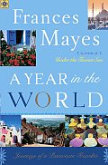 Year In The World Journeys Of A Passionate