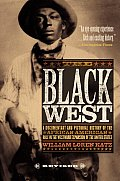 Black West A Documentary & Pictoral History of the African American Role in the Westward Expansion of the United States