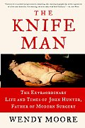Knife Man The Extraordinary Life & Time