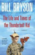 Life & Times of the Thunderbolt Kid A Memoir