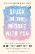 Stuck in the Middle with You A Memoir of Parenting in Three Genders