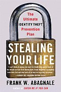 Stealing Your Life The Ultimate Identity Theft Prevention Plan