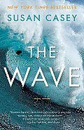 Wave In Pursuit of the Rogues Freaks & Giants of the Ocean