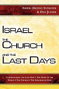 Israel The Church & The Last Days