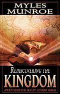 Rediscovering the Kingdom Ancient Hope for Our 21st Century World