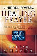 Hidden Power Of Healing Prayer The Hea