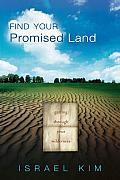 Find Your Promised Land: Getting Through Your Wilderness