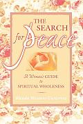 Search for Peace A Womens Guide to Spiritual Wholeness