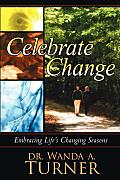 Celebrate Change: Embracing Life's Changing Seasons