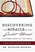 Discovering the Miracle of the Scarlet Thread in Every Book of the Bible A Simple Plan for Understanding the Bible