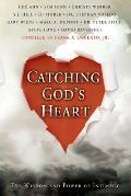 Catching Gods Heart The Wisdom & Power of Intimacy