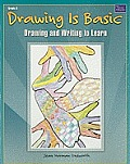 Drawing Is Basic, Grade 3: Drawing and Writing to Learn