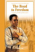 Road to Freedom A Story of the Reconstruction