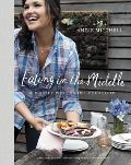 Eating in the Middle A Mostly Wholesome Cookbook