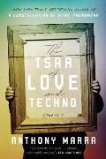 Tsar of Love and Techno: Stories