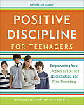 Positive Discipline for Teenagers Revised 3rd Edition Empowering Your Teens & Yourself Through Kind & Firm Parenting